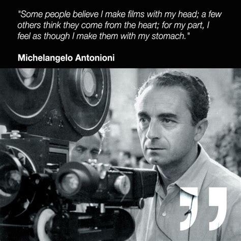 Michelangelo Antonioni Best Michelangelo Antonioni Quotes Quotesgram