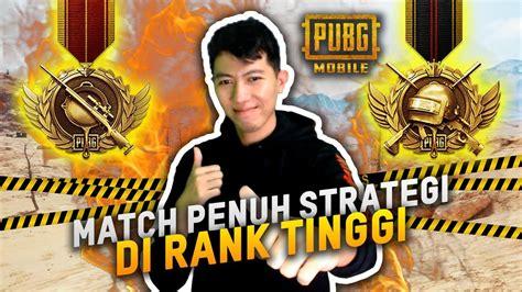 gila match keras penuh strategy rank tinggi pubg mobile