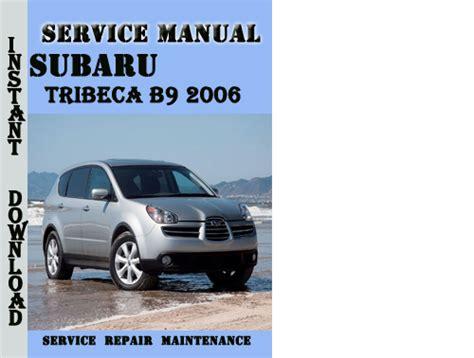 car repair manual download 2006 subaru b9 tribeca navigation system subaru tribeca b9 2006 service repair manual pdf download downloa