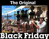 What s the Real History Black, friday rumours and the truth about how it got its name Slavery, auction - The True Meaning of Black, friday