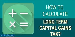 long term capital gain tax indexation chart how to calculate long term capital gains tax capitalmind