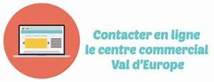 Ouverture Val D Europe : val d 39 europe contact adresse horaires d 39 ouverture et mail ~ Dailycaller-alerts.com Idées de Décoration