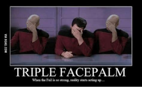 Meme Facepalm - 25 best memes about triple facepalm meme triple facepalm memes