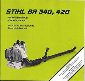 Stihl Br 340 Br 420 Blower Owners Instruction Maintenance