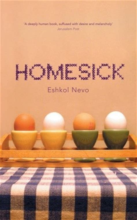 homesick  eshkol nevo reviews discussion bookclubs