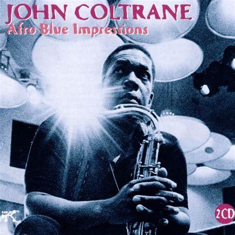 Afro Blue Impressions  John Coltrane  Songs, Reviews