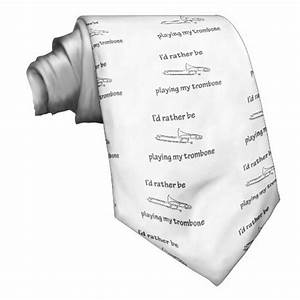 Playing My Trombone Custom Ties Zazzle