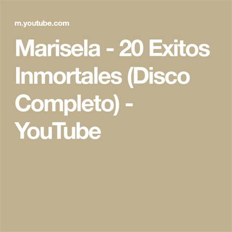 Marisela 20 Exitos Inmortales (Disco Completo) YouTube