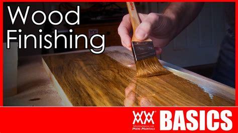 kind  finish    wood finishing