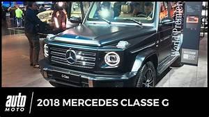 Interieur Classe A 2018 : 2018 mercedes classe g revue de d tail auto moto com youtube ~ Medecine-chirurgie-esthetiques.com Avis de Voitures