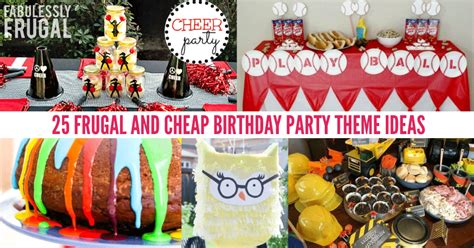 25 Frugal And Cheap Birthday Party Theme Ideas