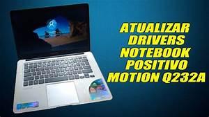 Atualizar Drivers Notebook Positivo Motion Q232a