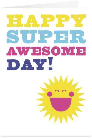 super awesome sunshine birthday card good day quotes