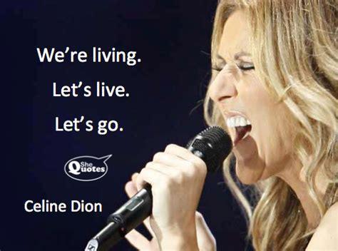Celine Dion Quotes ? WeNeedFun