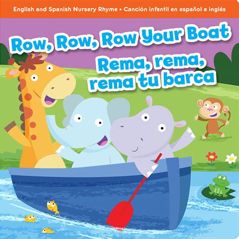Row Your Boat In English by Nursery Rhyme Row Row Row Your Boat English Spanish