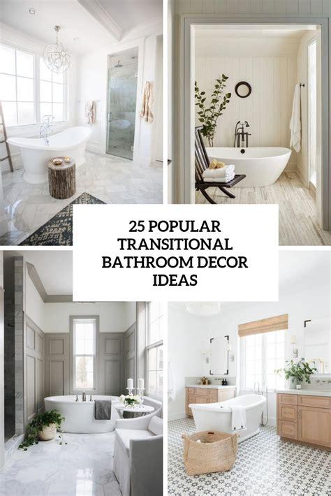 popular transitional bathroom decor ideas digsdigs