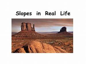 Slopes In Real Life