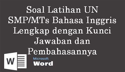 Acara ini diperkirakan akan berlangsung di seluruh wilayah sulawesi pada april mendatang jawaban : Download Soal Latihan UN SMP/MTs Bahasa Inggris Lengkap ...