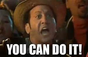 You can do it!!!!! | My Memes | Pinterest