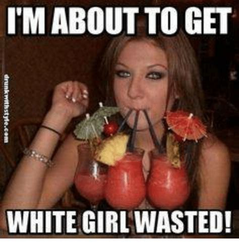 Wasted Meme - wasted meme 28 images white girl wasted meme amaury gets wasted wasted memes com white