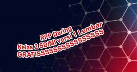 Disusun sesuai se no 14 disederhanakan dengan 3 komponen. RPP Daring Kelas 2 SD/MI versi 1 Lembar - Berkas Sekolah