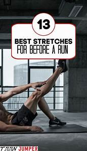 13 Best Running Stretches For Before A Workout