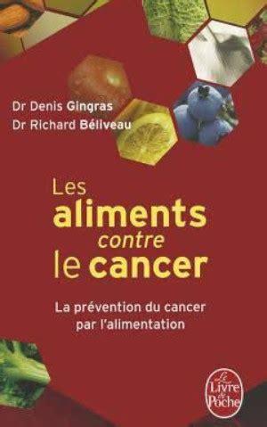 cuisiner avec les aliments contre le cancer pdf les aliments contre le cancer trucnet