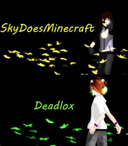 MMDxMME, SkyDoesMinecraft and Deadlox pictures by ...