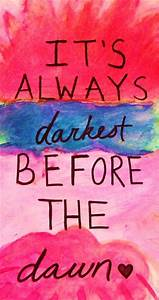 it s always darkest before the quote