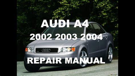 free car repair manuals 2002 audi s4 electronic valve timing audi a4 2002 2003 2004 repair manual youtube