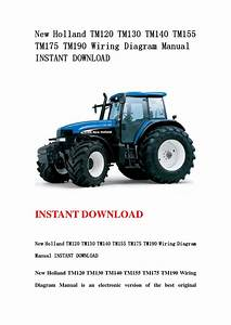 New Holland Tm120 Tm130 Tm140 Tm155 Tm175 Tm190 Wiring Diagram Manual Instant