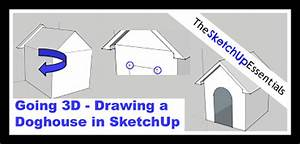 Going 3D - Drawing a Doghouse in SketchUp - The SketchUp ...