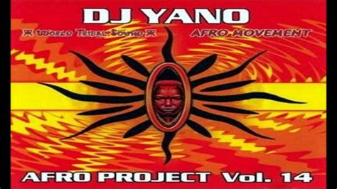 Dj Yano  Afro Project Vol 14 (2003) Youtube
