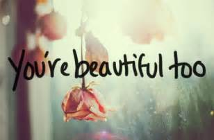 youre beautiful quotes for quotesgram