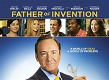 Poster and trailer for FATHER OF INVENTION starring Kevin ...