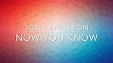 Jon Langston - Now You Know (Lyrics) - YouTube