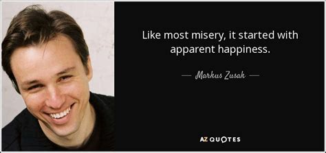 Markus Zusak Quote Like Most Misery It Started With