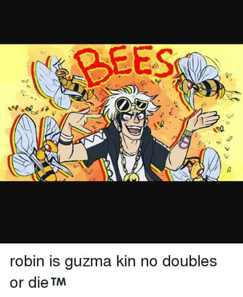 Guzma Memes Of 2017 On Sizzle Yall Are Stupid ら N 171 U Oz Robin Is Guzma Kin No Doubles Or Die Meme On