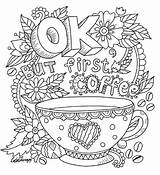 Coloring Coffee Relaxing Adult Therapy Colouring Ok Quote Adults Therapeutic Printable Template Sheets Colour Try Tea Inspirational Popular Colortherapy Erwachsene sketch template