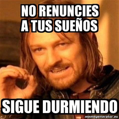 Meme Generator Boromir - meme boromir no renuncies a tus sue 241 os sigue durmiendo 19865948