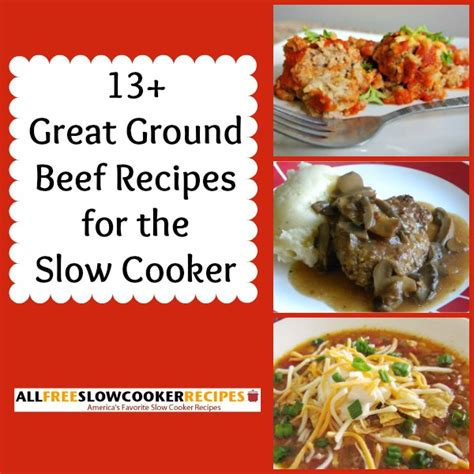 great cooker recipes quot great ground beef recipes 13 slow cooker ground beef recipes quot free ecookbook