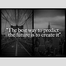 """Abraham Lincoln  """"the Best Way To Predict Your Future Is 9buz"""
