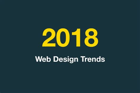 10 web design trends to watch for in 2018 design shack