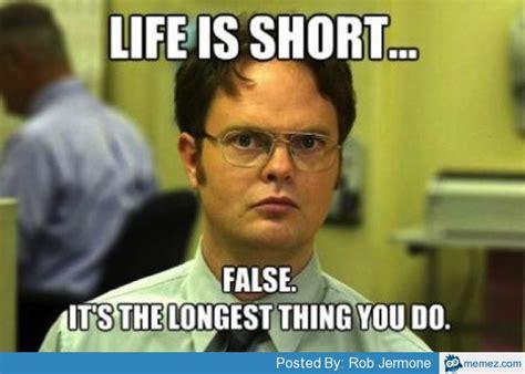 Short Memes - life is short memes com