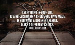 Living With Your Choices Quotes. QuotesGram