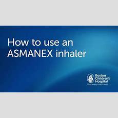 How To Use An Asmanex Inhaler  Boston Children's Hospital Youtube