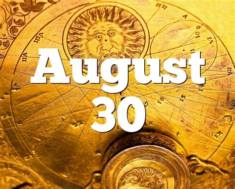 August 30 Birthday horoscope - zodiac sign for August 30th