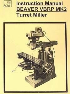 Beaver Vbrp Mk2 Turret Milling Machine Instructions  U0026 Part