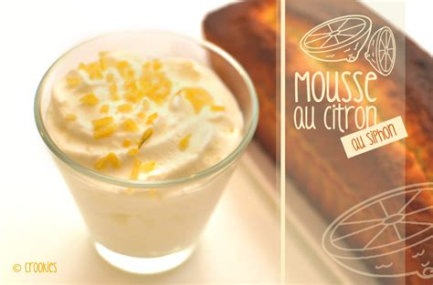 invention cuisine une mousse au citron facile à réaliser au siphon crookies