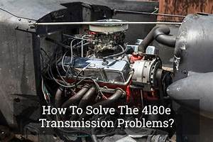 How To Solve The 4l80e Transmission Problems  Update 2017